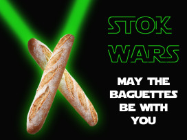 'Stok Wars, may the baguettes be with you'