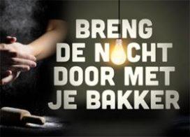 'Breng de nacht door met je bakker' op herhaling